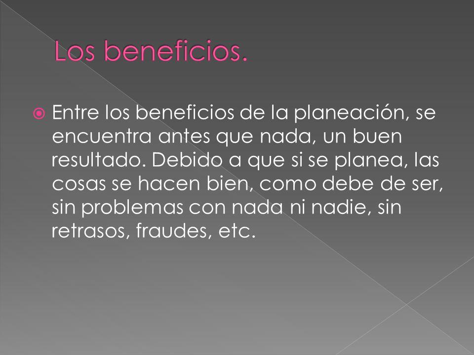 Los beneficios.