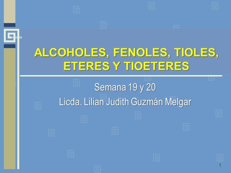 ALCOHOLES, FENOLES, TIOLES, ETERES Y TIOETERES