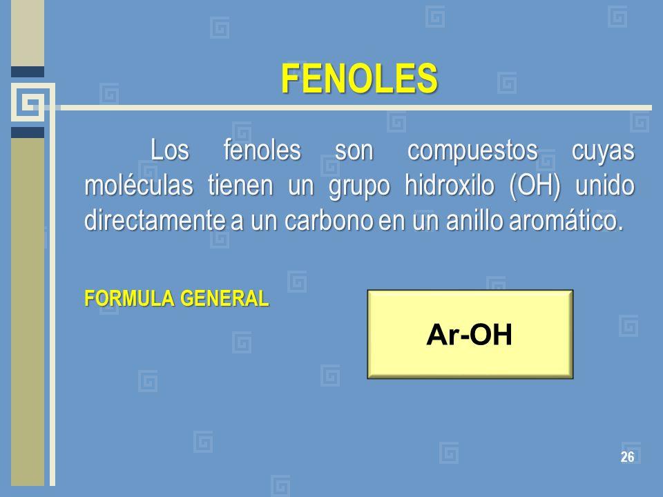 FENOLESLos fenoles son compuestos cuyas moléculas tienen un grupo hidroxilo (OH) unido directamente a un carbono en un anillo aromático.