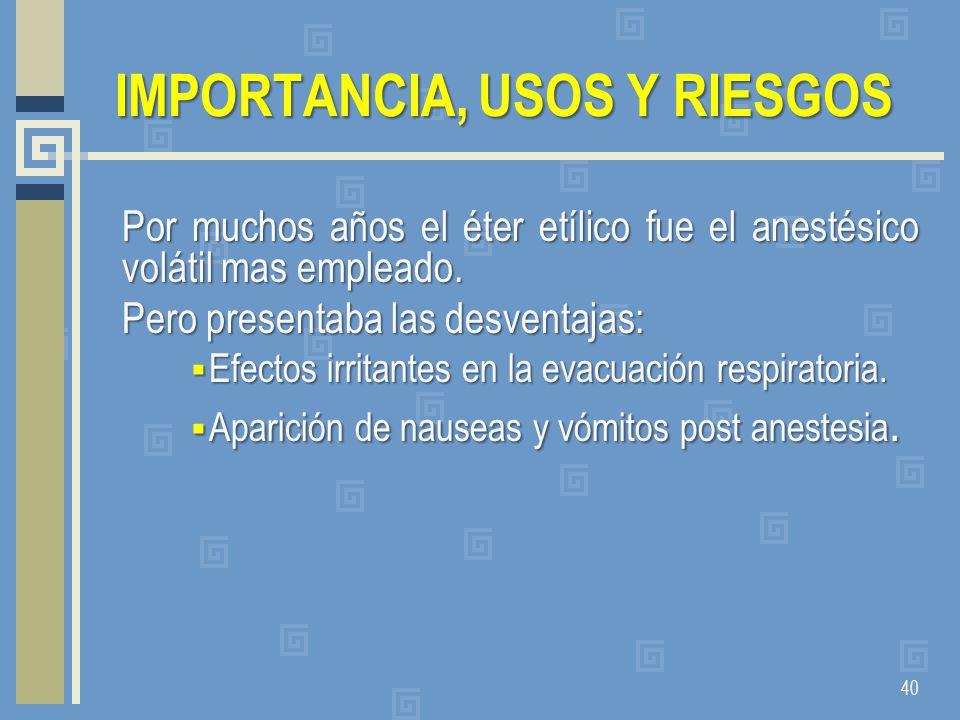 IMPORTANCIA, USOS Y RIESGOS