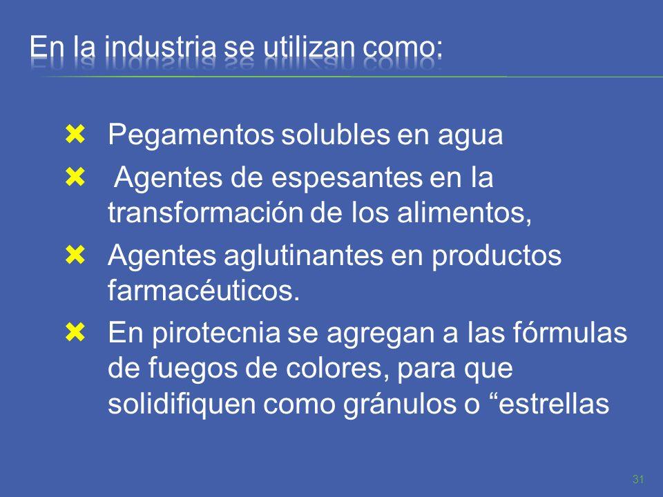 En la industria se utilizan como: