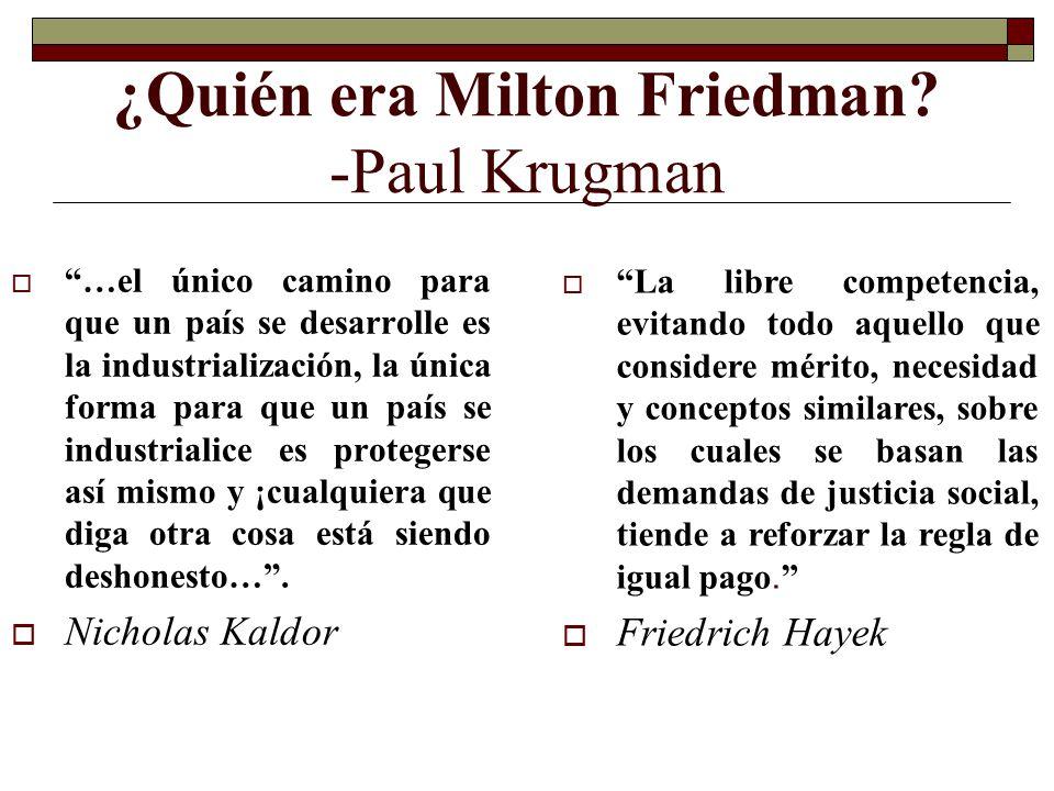 ¿Quién era Milton Friedman -Paul Krugman