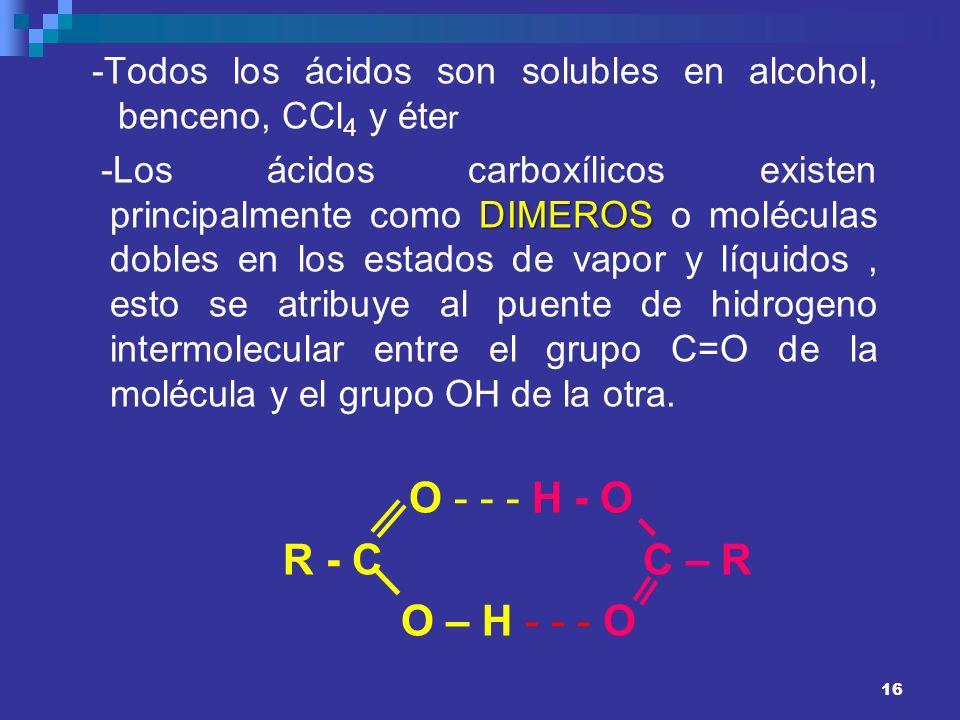 -Todos los ácidos son solubles en alcohol, benceno, CCl4 y éter