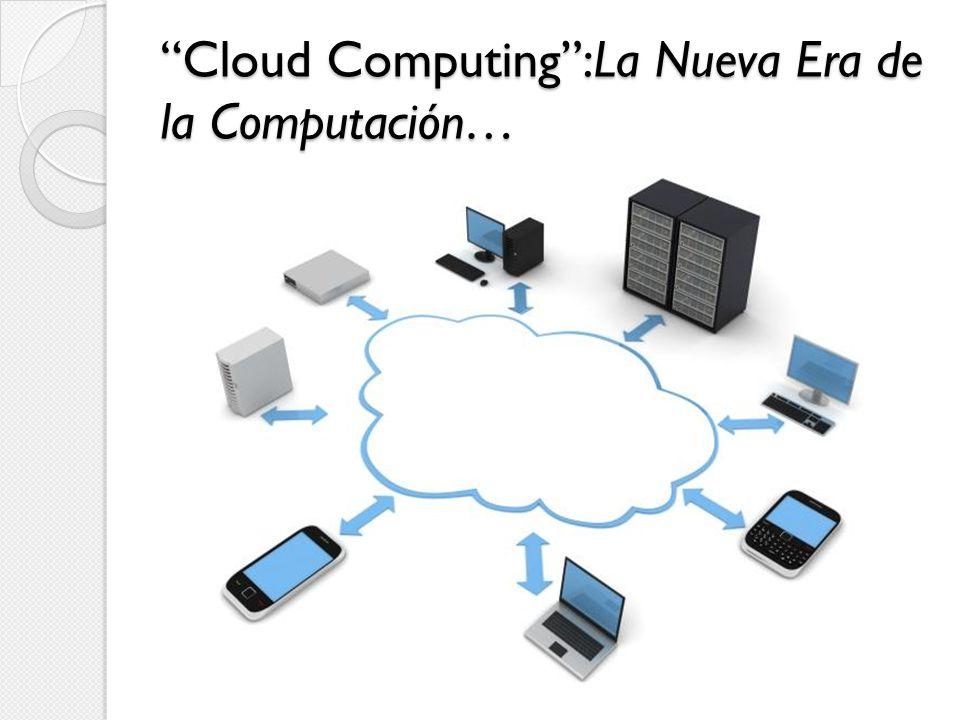 Cloud Computing :La Nueva Era de la Computación…