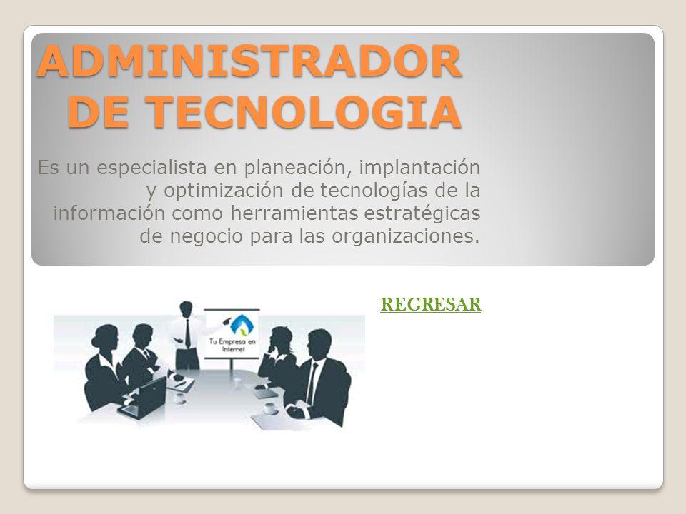 ADMINISTRADOR DE TECNOLOGIA