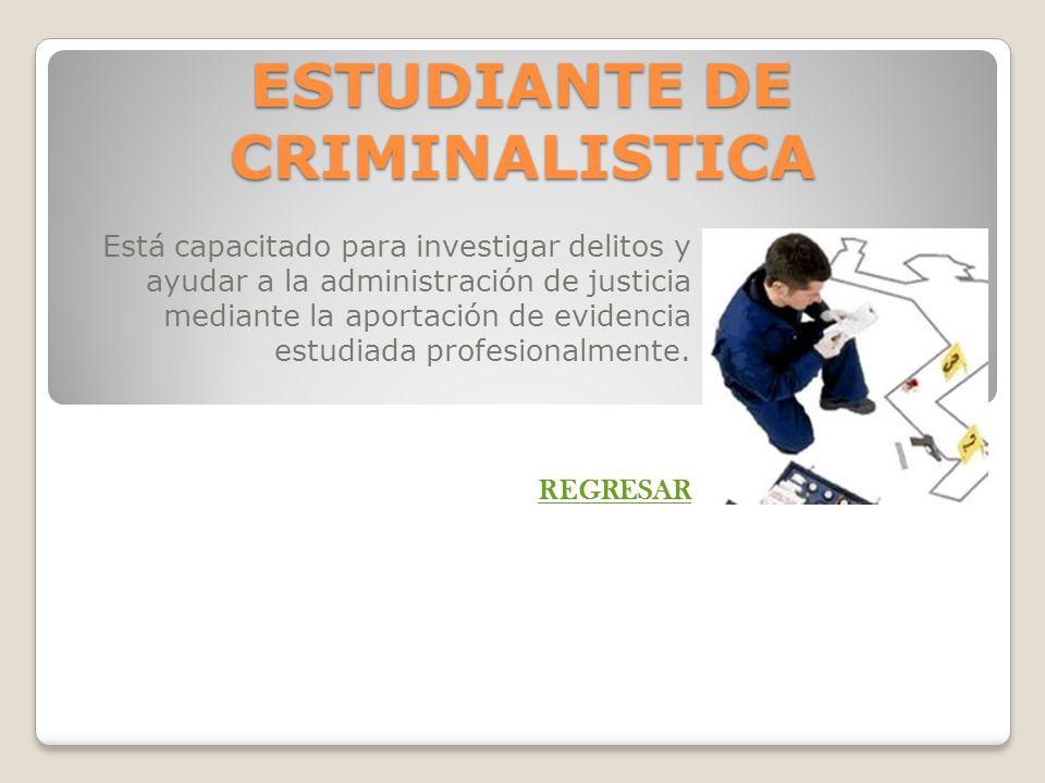 ESTUDIANTE DE CRIMINALISTICA