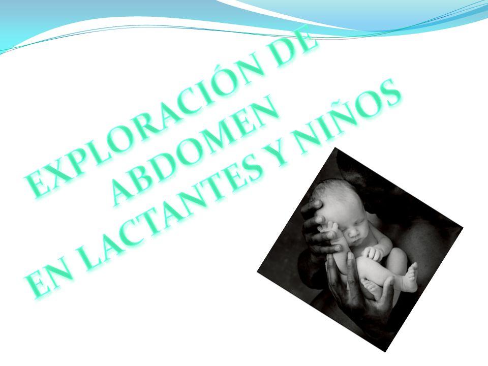 EXPLORACIÓN DE EN LACTANTES Y NIÑOS ABDOMEN