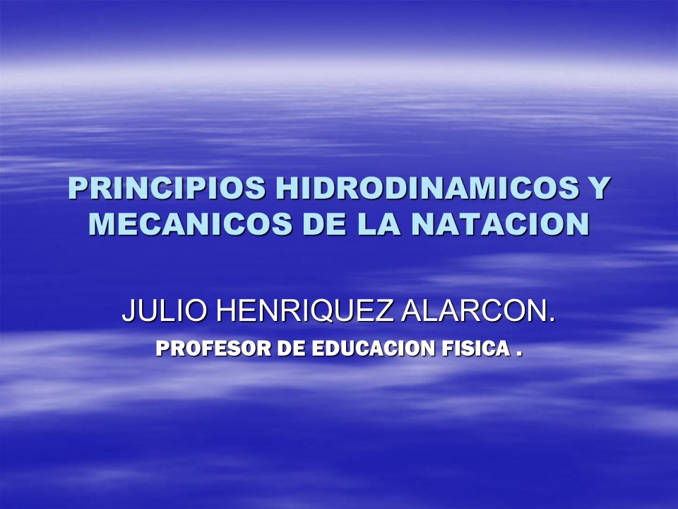 PRINCIPIOS HIDRODINAMICOS Y MECANICOS DE LA NATACION