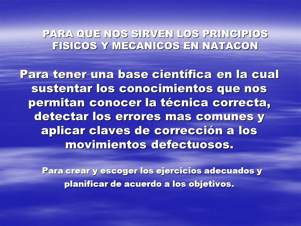 PARA QUE NOS SIRVEN LOS PRINCIPIOS FISICOS Y MECANICOS EN NATACON