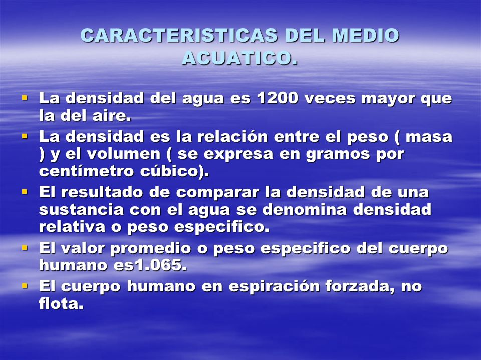 CARACTERISTICAS DEL MEDIO ACUATICO.