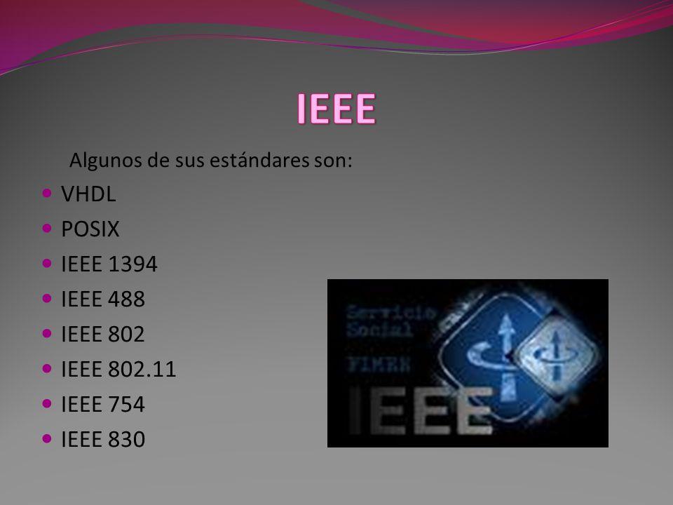IEEE VHDL POSIX IEEE 1394 IEEE 488 IEEE 802 IEEE 802.11 IEEE 754