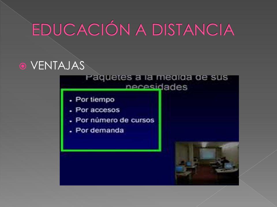 EDUCACIÓN A DISTANCIA VENTAJAS