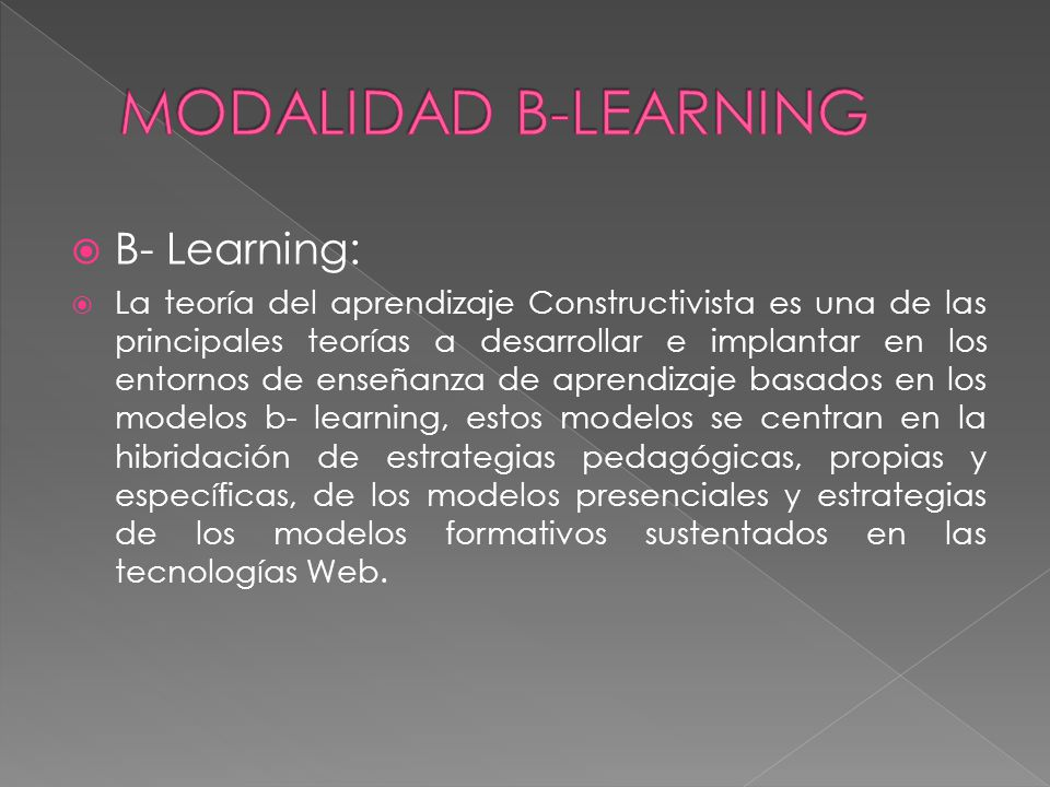 MODALIDAD B-LEARNING B- Learning: