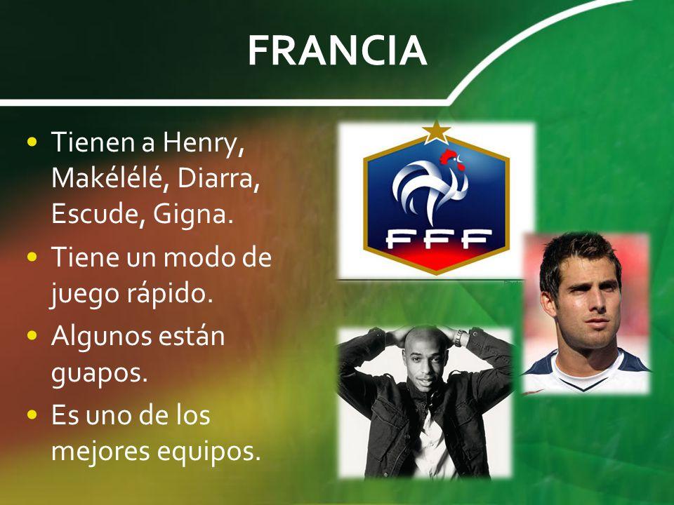 FRANCIA Tienen a Henry, Makélélé, Diarra, Escude, Gigna.