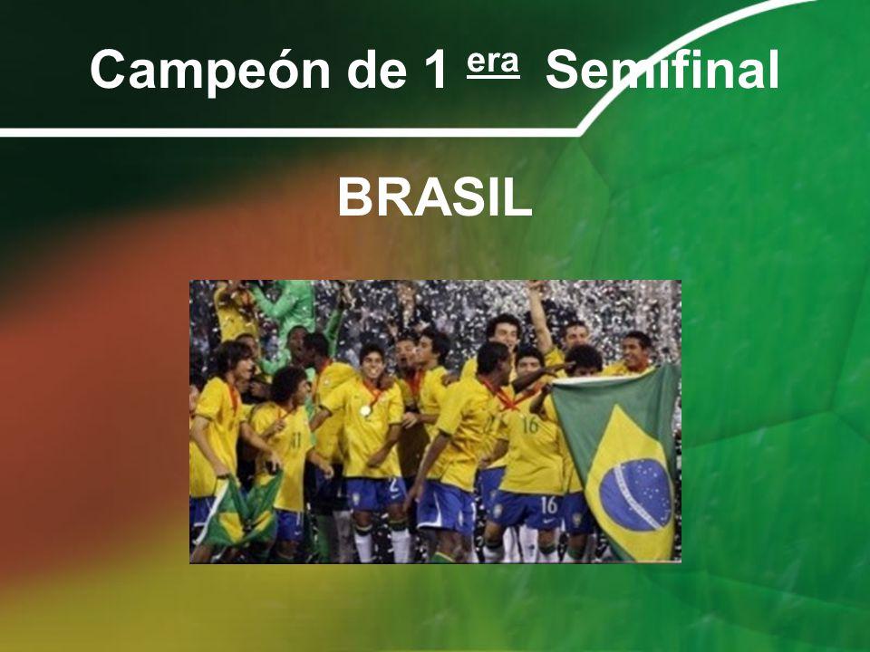 Campeón de 1 era Semifinal BRASIL