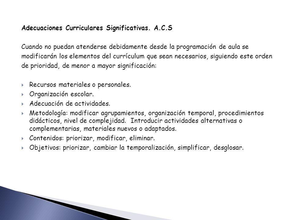 Adecuaciones Curriculares Significativas. A.C.S
