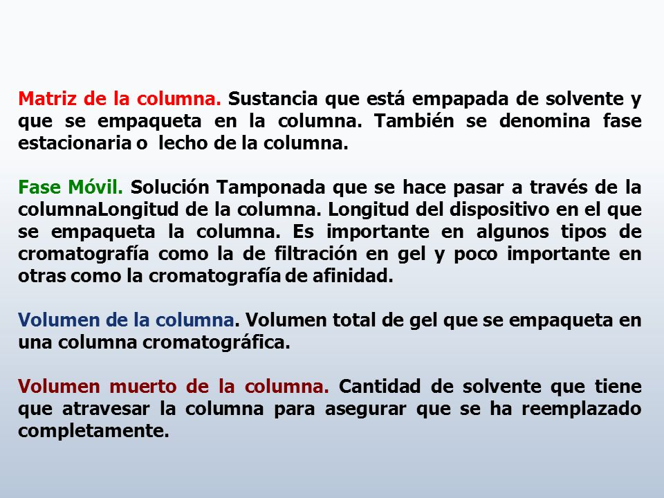 Matriz de la columna. Sustancia que está empapada de solvente y que se empaqueta en la columna. También se denomina fase estacionaria o lecho de la columna.