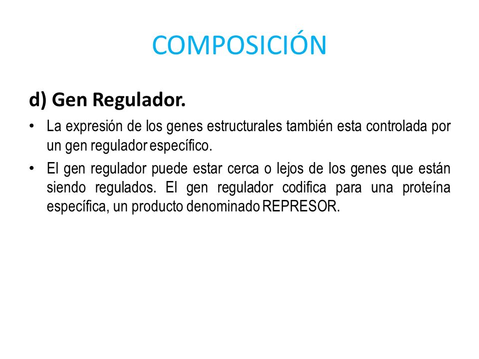 COMPOSICIÓN d) Gen Regulador.