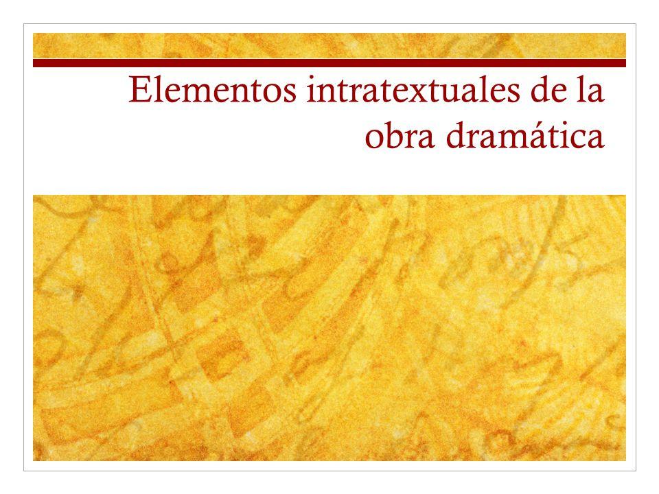 Elementos intratextuales de la obra dramática