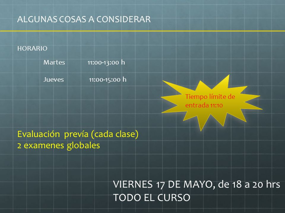 VIERNES 17 DE MAYO, de 18 a 20 hrs TODO EL CURSO