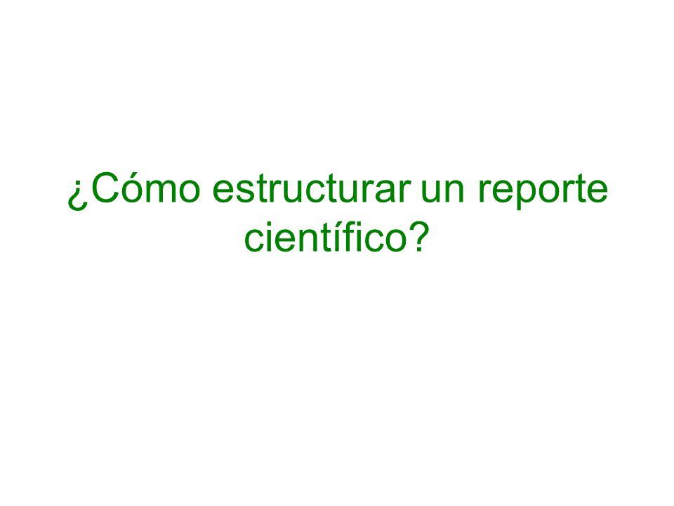 ¿Cómo estructurar un reporte científico