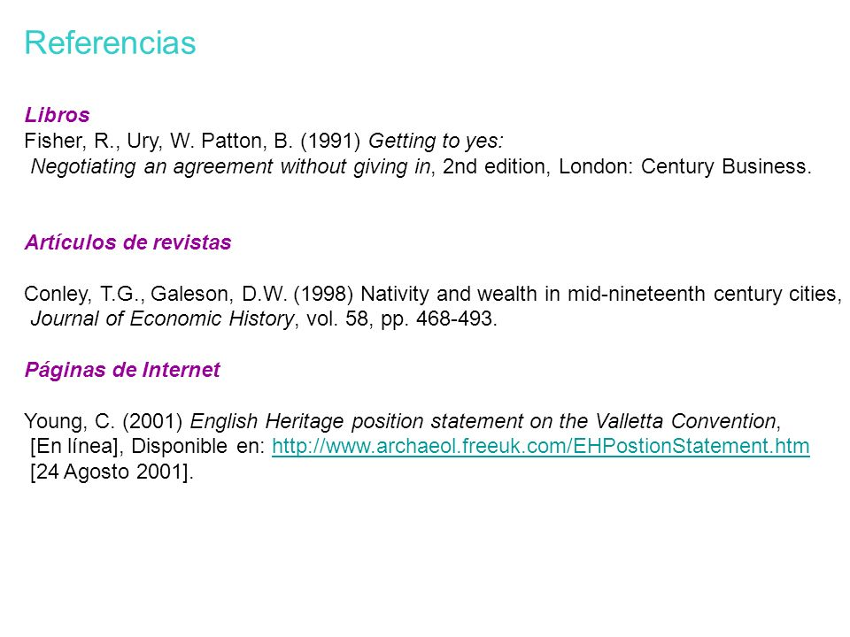 Referencias Libros. Fisher, R., Ury, W. Patton, B. (1991) Getting to yes:
