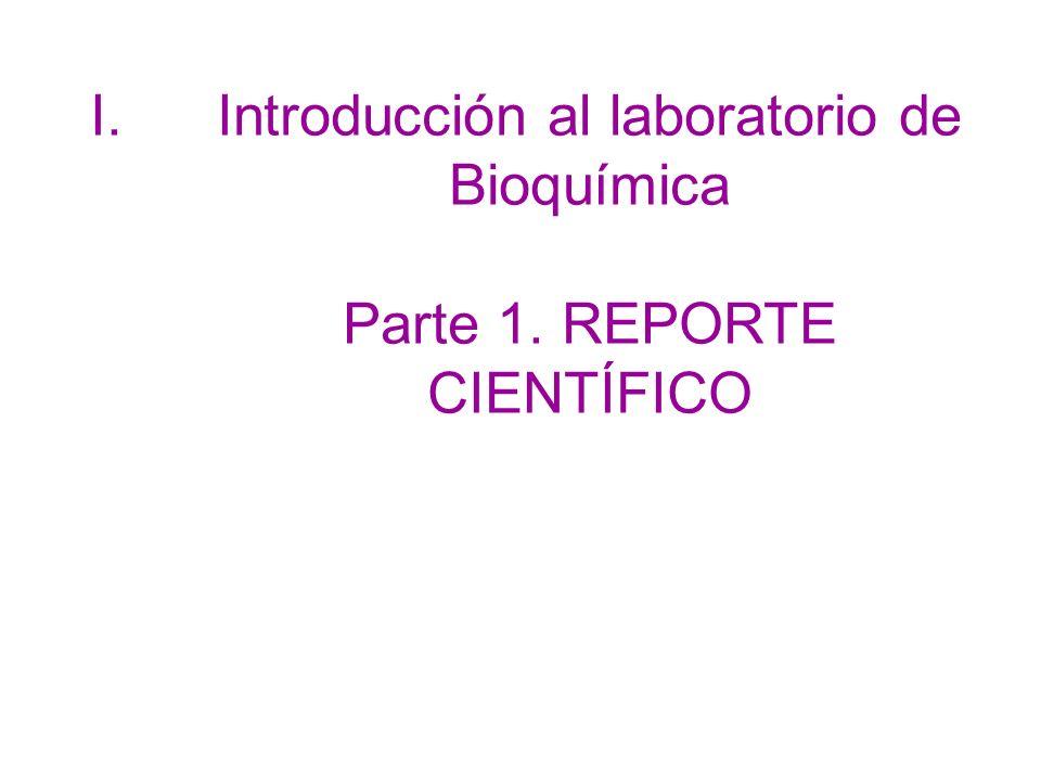 Introducción al laboratorio de Bioquímica Parte 1. REPORTE CIENTÍFICO