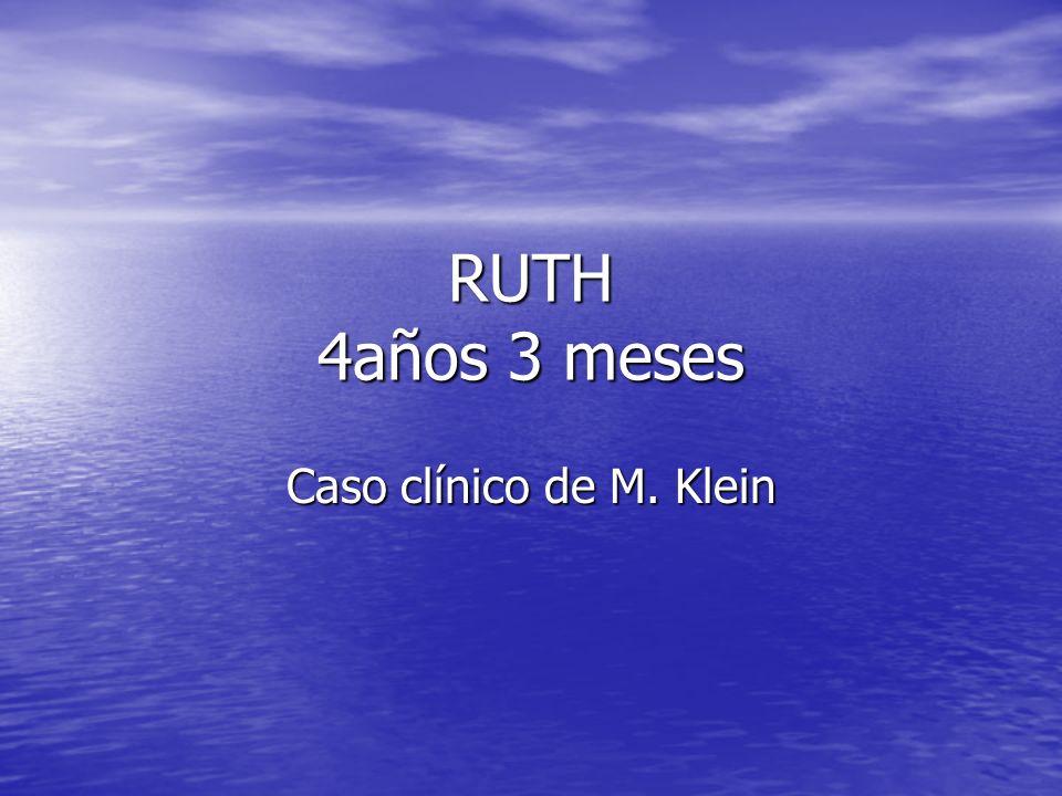 RUTH 4años 3 meses Caso clínico de M. Klein