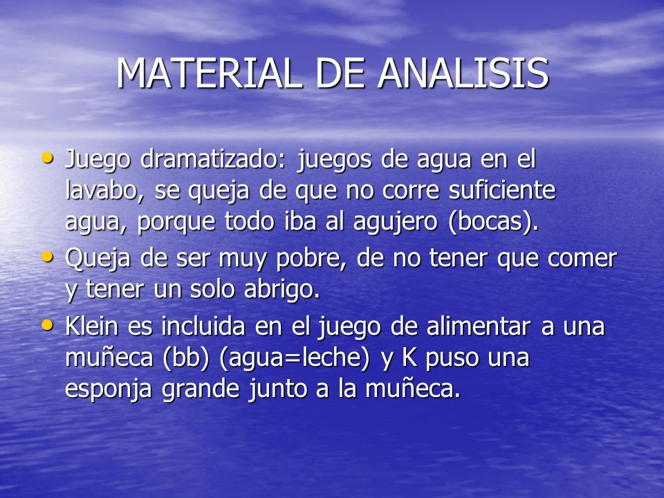 MATERIAL DE ANALISIS Juego dramatizado: juegos de agua en el lavabo, se queja de que no corre suficiente agua, porque todo iba al agujero (bocas).