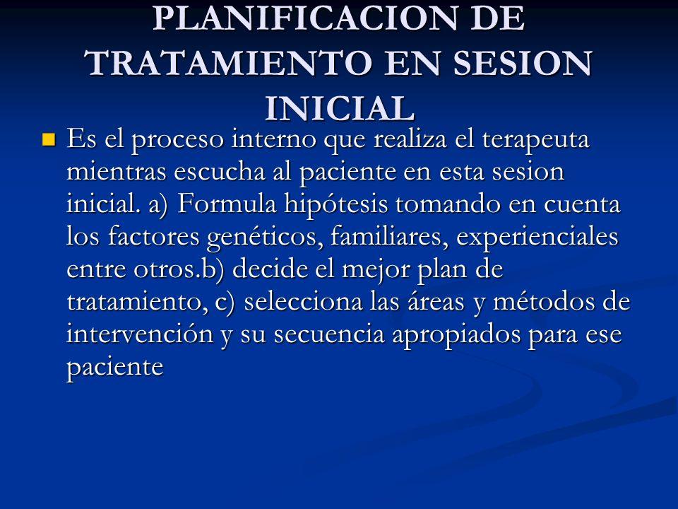 PLANIFICACION DE TRATAMIENTO EN SESION INICIAL