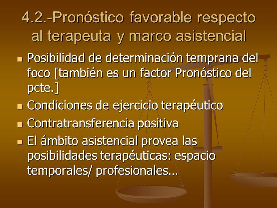 4.2.-Pronóstico favorable respecto al terapeuta y marco asistencial