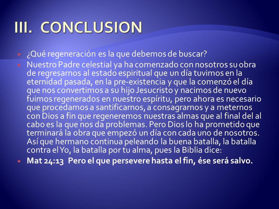 CONCLUSION ¿Qué regeneración es la que debemos de buscar
