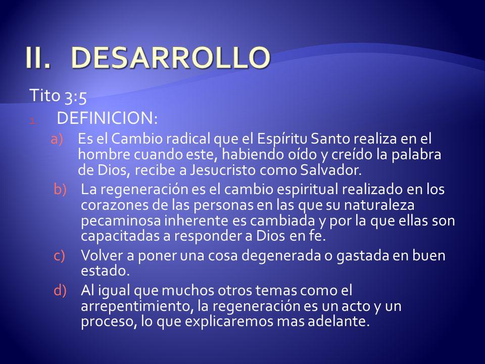 DESARROLLO Tito 3:5 DEFINICION: