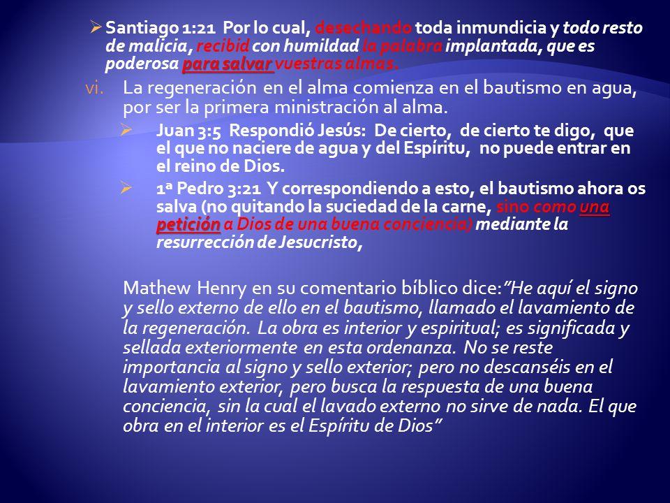 Santiago 1:21 Por lo cual, desechando toda inmundicia y todo resto de malicia, recibid con humildad la palabra implantada, que es poderosa para salvar vuestras almas.