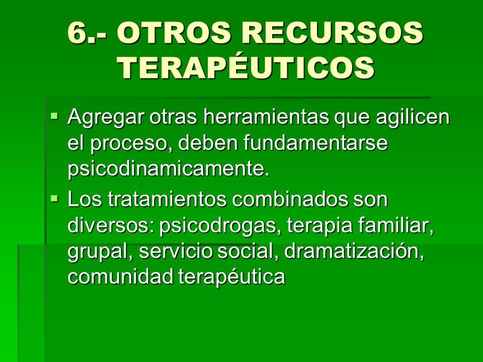 6.- OTROS RECURSOS TERAPÉUTICOS