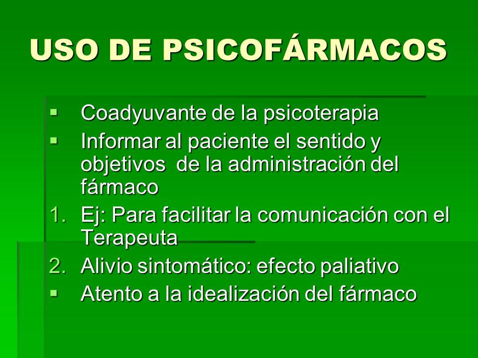 USO DE PSICOFÁRMACOS Coadyuvante de la psicoterapia
