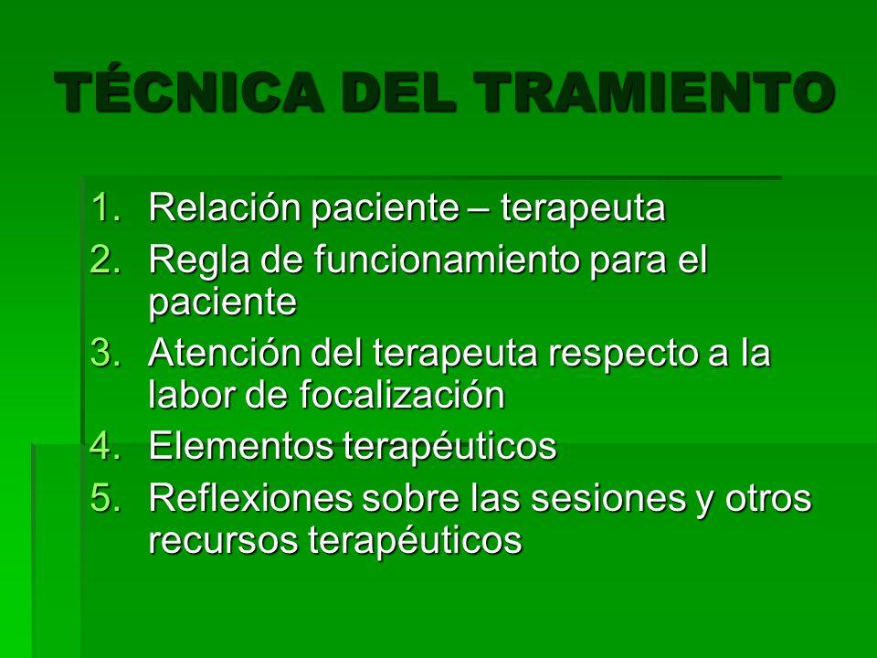 TÉCNICA DEL TRAMIENTO Relación paciente – terapeuta