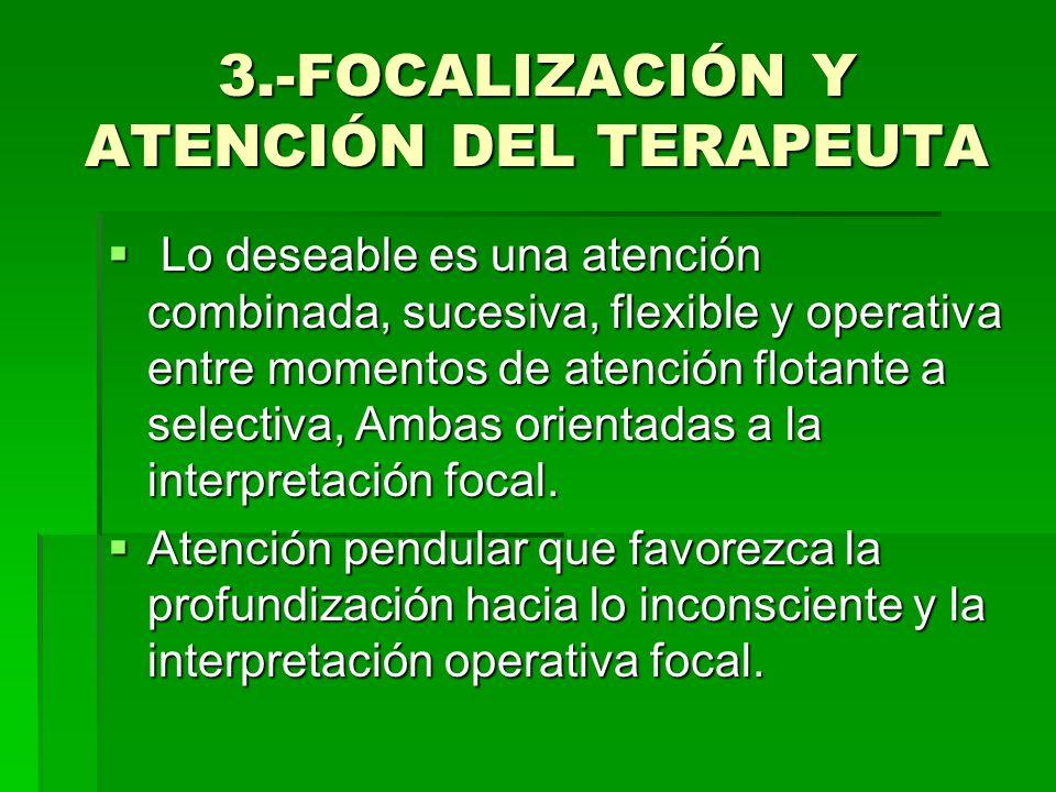 3.-FOCALIZACIÓN Y ATENCIÓN DEL TERAPEUTA