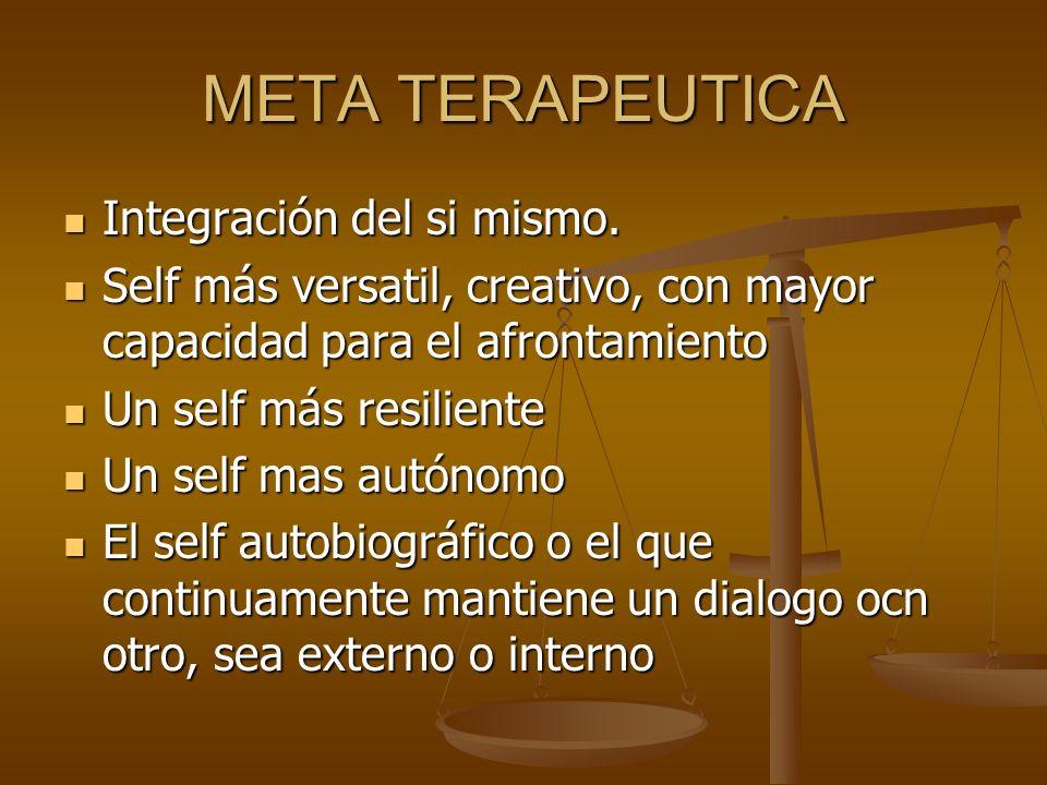 META TERAPEUTICA Integración del si mismo.