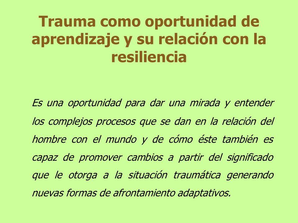 Trauma como oportunidad de aprendizaje y su relación con la resiliencia