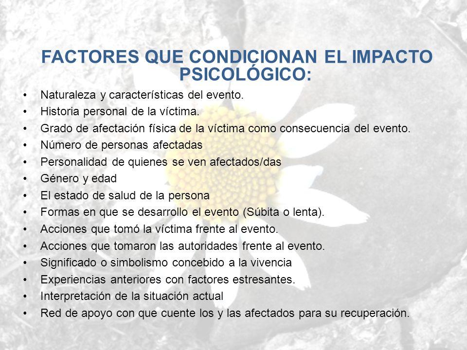 FACTORES QUE CONDICIONAN EL IMPACTO PSICOLÓGICO: