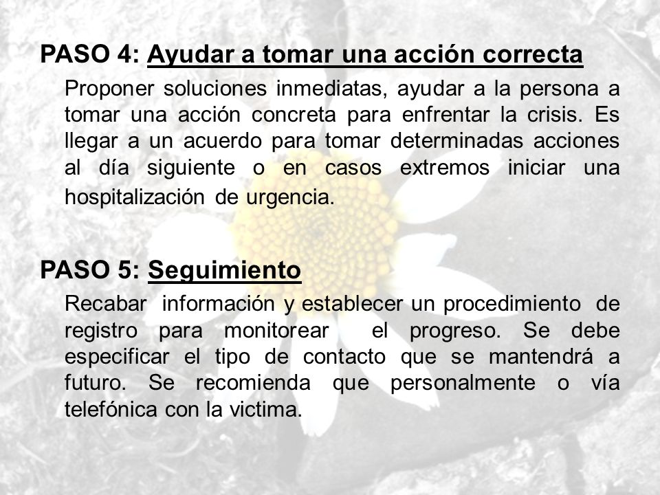 PASO 4: Ayudar a tomar una acción correcta