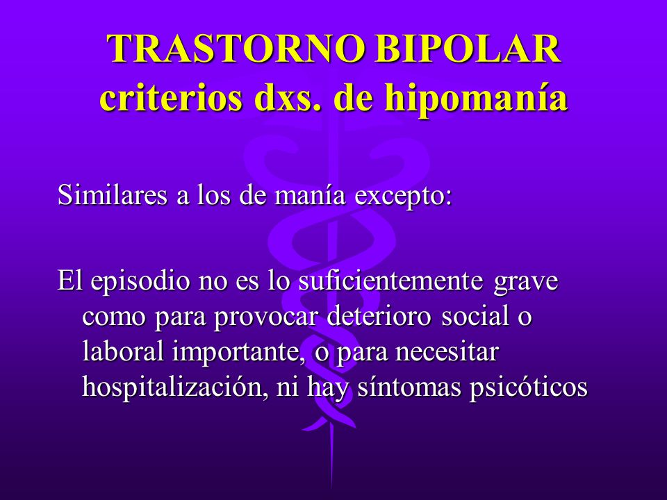 TRASTORNO BIPOLAR criterios dxs. de hipomanía
