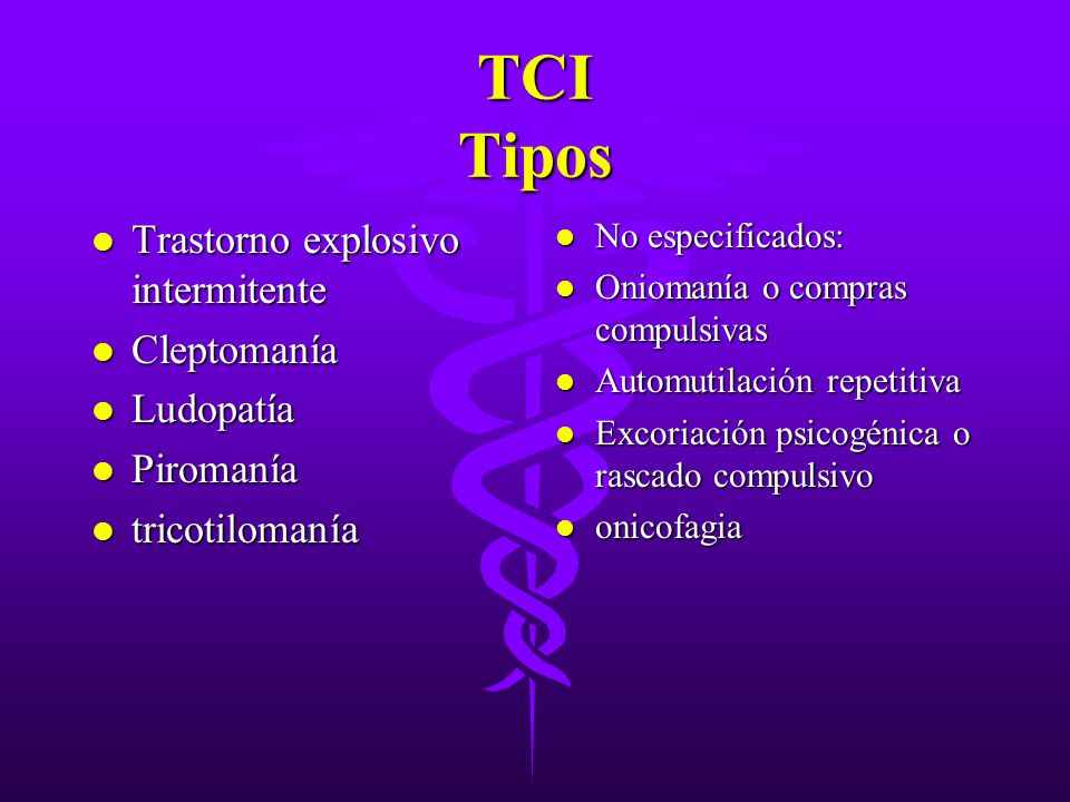 TCI Tipos Trastorno explosivo intermitente Cleptomanía Ludopatía