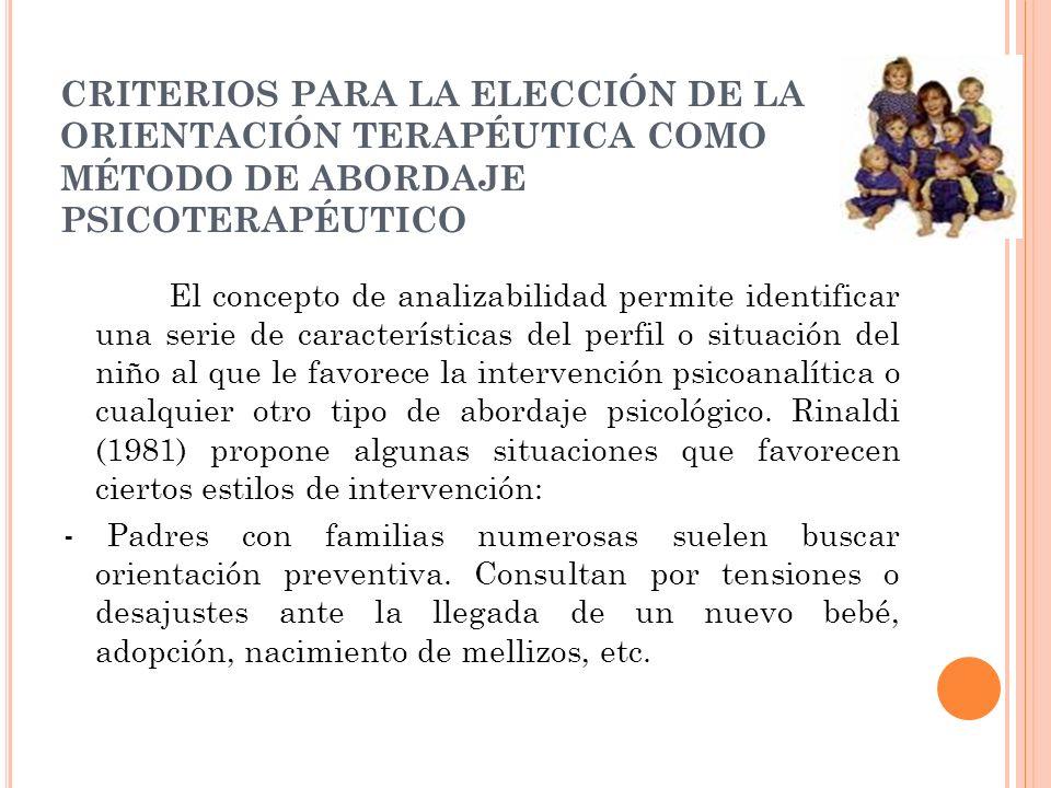 CRITERIOS PARA LA ELECCIÓN DE LA ORIENTACIÓN TERAPÉUTICA COMO MÉTODO DE ABORDAJE PSICOTERAPÉUTICO