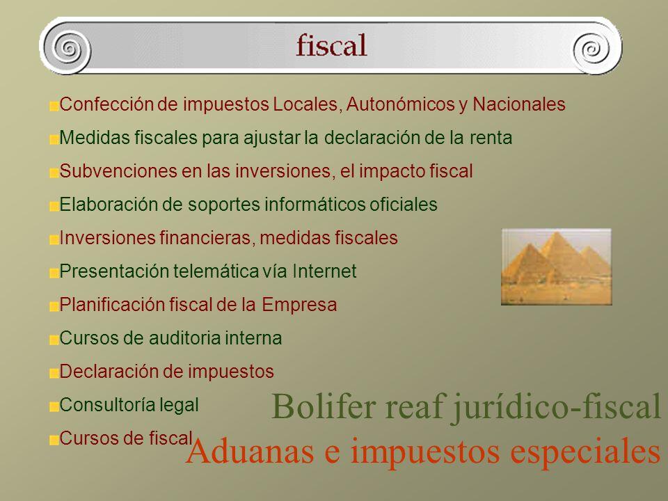 Bolifer reaf jurídico-fiscal Aduanas e impuestos especiales