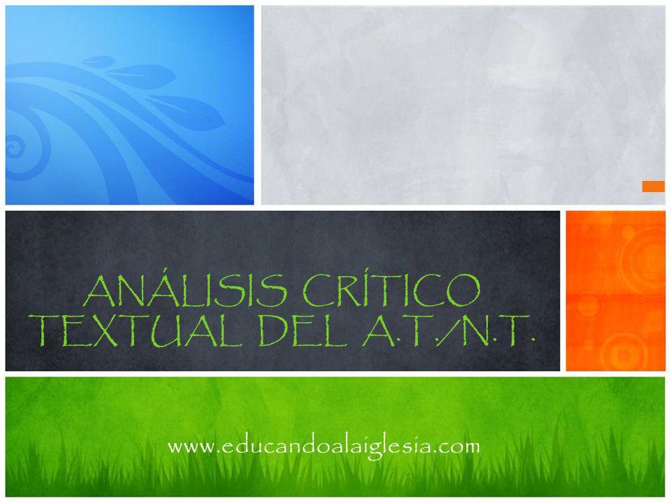 ANÁLISIS CRÍTICO TEXTUAL DEL A.T./N.T.