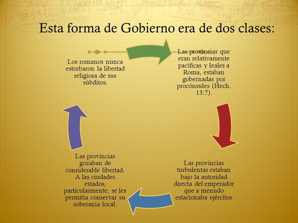Esta forma de Gobierno era de dos clases:
