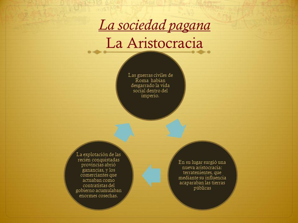 La sociedad pagana La Aristocracia