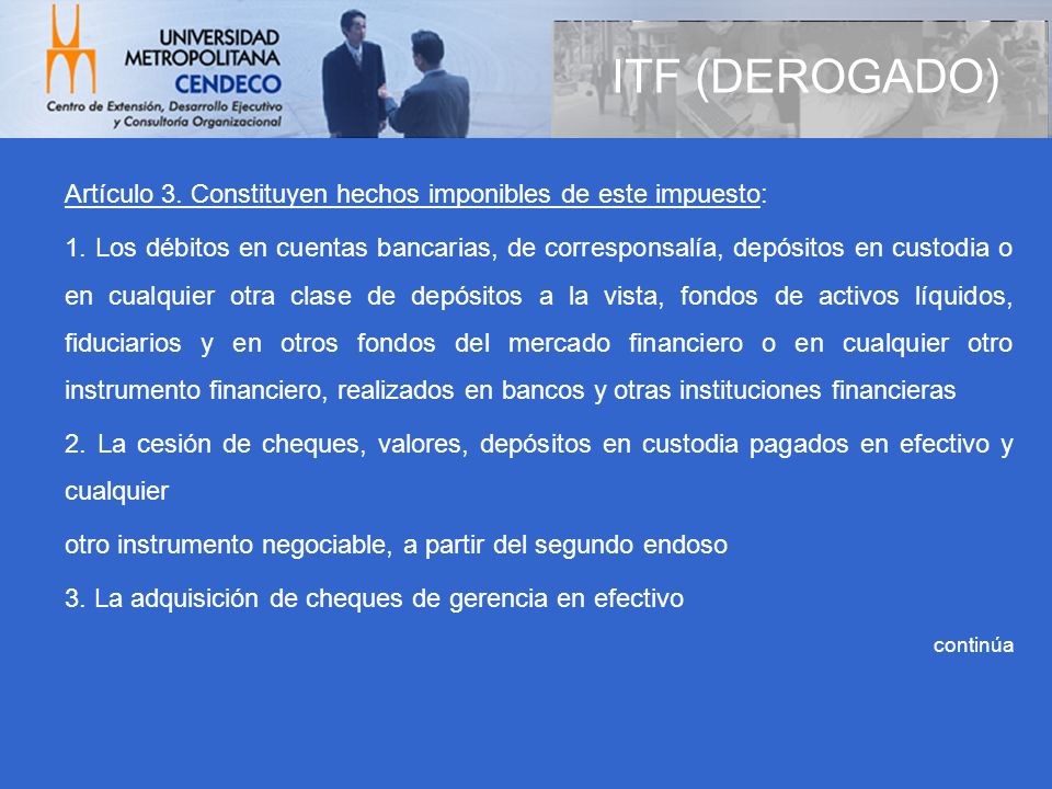 ITF (DEROGADO)Artículo 3. Constituyen hechos imponibles de este impuesto: